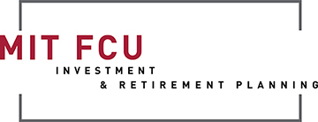MIT FCU Investment & Retirement Planning